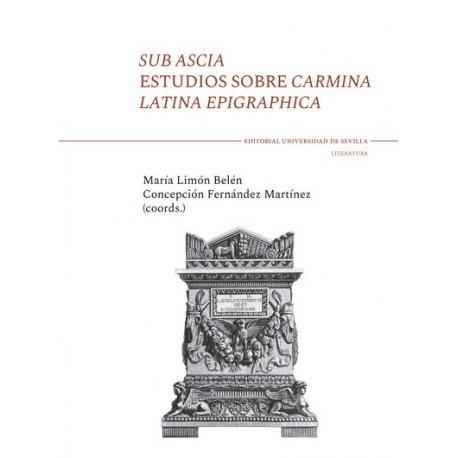 Sub Ascia.  Estudios sobre Carmina Latina Epigraphica