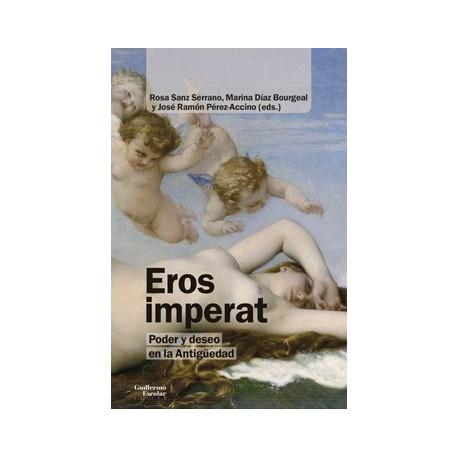 Eros Imperat. Poder y deseo en la antigüedad