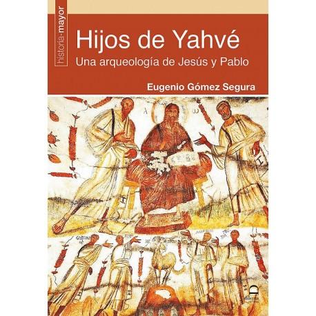 Hijos de Yahvé. Una arqueología de Jesús y Pablo