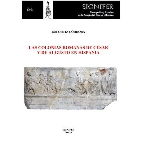Las colonias romanas de César y de Augusto en Hispania