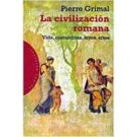 La civilización romana. Vida, constumbres, leyes, artes - Imagen 1