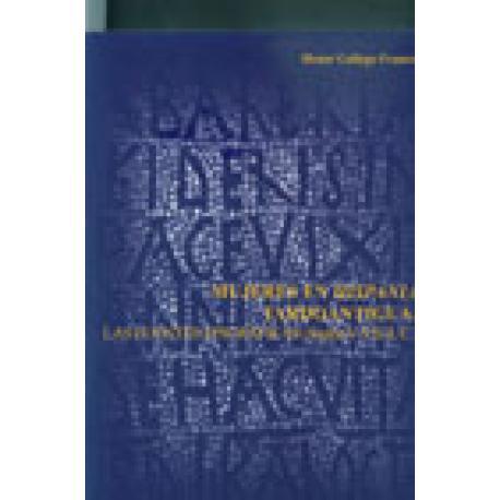 Mujeres en Hispania tardo antigua: las fuentes epigraficas (siglos V-VII d.C.)