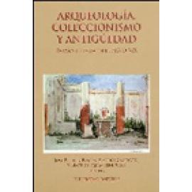 Arqueología, coleccionismo y antigüedad. España e Italia en el siglo XIX - Imagen 1