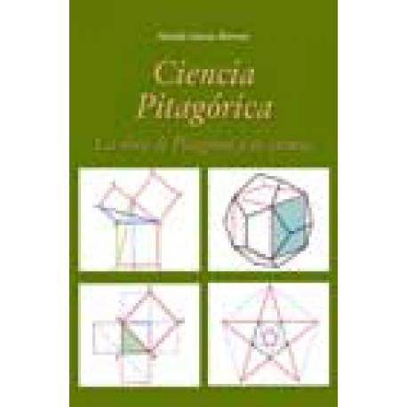 Ciencia pitagórica. La obra de Pitágoras y su escuela