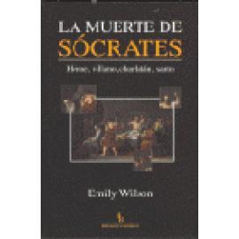 La muerte de Sócrates. Héroe, villano, charlatán, santo - Imagen 1