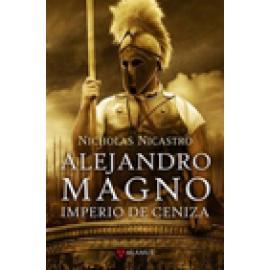 Alejandro Magno. Imperio de Ceniza - Imagen 1