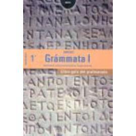 Grámmata. Griego 1º Bachillerato. Libro guía del profesorado. Contiene disquette con proyecto curricular - Imagen 1