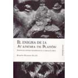 El enigma de la Academia de Platón. Escepticos contra dogmáticos en la Grecia Clásica - Imagen 1