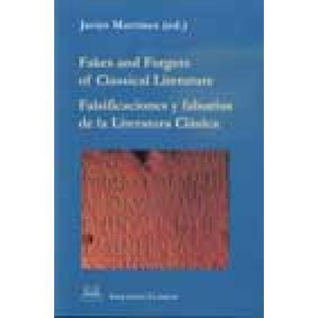 Fakes and Forgers of Classical Literature. Falsificaciones y falsarios de la Literatura Clásica.