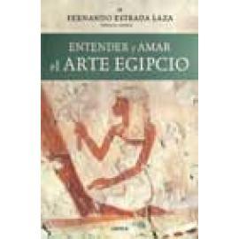 Entender y amar el arte egipcio - Imagen 1