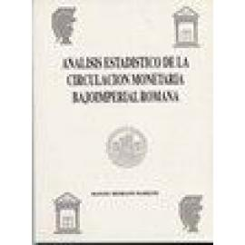 Análisis estadístico de la circulación monetaria bajoimperial romana