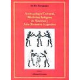 Antropologia Cultural, Medicina Indigena de America y Arte Rupestre Argentino. Tomo I
