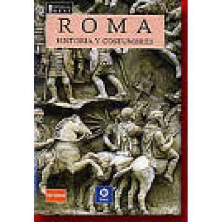 Roma. Historia y costumbres