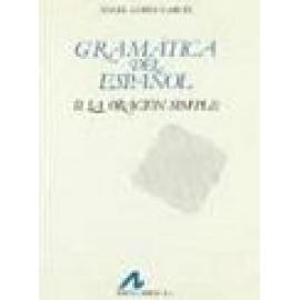 Gramática del español. Vol II: La Oración Simple - Imagen 1