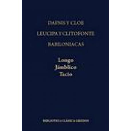 Dafnis y Cloe.Leucipa y Clitofonte.Babiloniacas (Resumen de Focio y fragmentos)