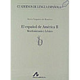 El español de América (II). Morfosintaxis y léxico. - Imagen 1