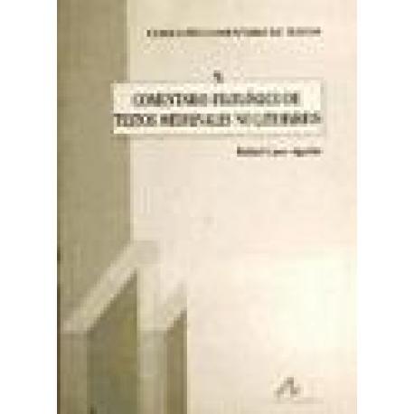 Comentario filológico de textos medievales no literarios.