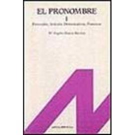 El pronombre. Vol I: Personales, artículo, demostrativos, posesivos - Imagen 1