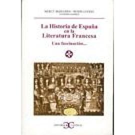 Historia de España en la literatura francesa Una fascinación... - Imagen 1