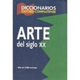 Diccionario del Arte del siglo XX. - Imagen 1