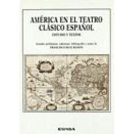 América en el teatro clásico español. Estudios y textos - Imagen 1