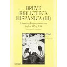 Breve biblioteca hispánica (III). Literatura Hispanoamericana (s. XIX y XX). - Imagen 1
