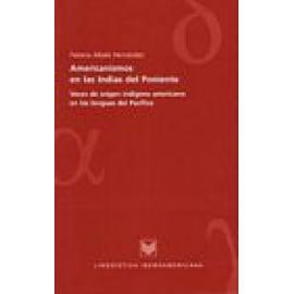 Americanismos en las Indias del poniente. Voces de origen indígena americano en las lenguas del Pacífico. - Imagen 1