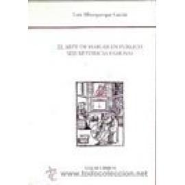 El arte de hablar en público. Seis retóricas famosas. (Nebrija , Salinas, Matamoros, Suárez, Segura y Guzman) - Imagen 1