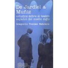 De Jardiel a Muñiz. Estudios sobre el teatro español del medio siglo. - Imagen 1