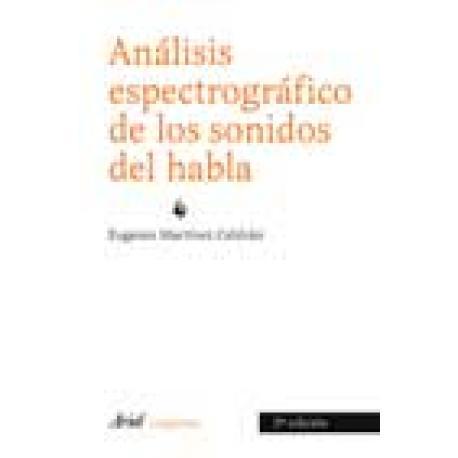 Análisis espectográfico de los sonidos del habla. 2ª Edición actualizada