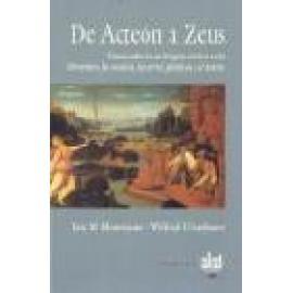 De Acteón a Zeus. Temas sobre la mitología clásica en la literatura, la música, las artes plásticas y el teatro. (OFERTA) - Imag