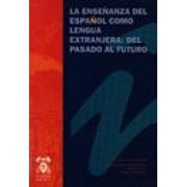 Enseñanza del español como lengua extranjera. Del pasado al futuro. Asele. - Imagen 1