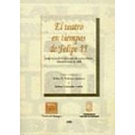 El teatro en tiempos de Felipe II. Actas de las XXI Jornadas de teatro clásico de Almagro. - Imagen 1