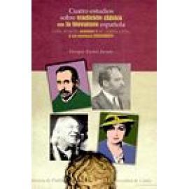Cuatro estudios sobre tradición clásica en la literatura española (Lope, Blasco, Alberti y Mª Teresa León, y la novela histórica