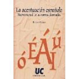 La acentuación española. Nuevo manual de las normas acentuales. - Imagen 1