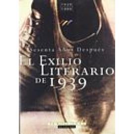 El exilio literario de 1939. Actas del Congreso Internacional celebrado en la Universidad de La Rioja del 2 al 5 de Noviembre de