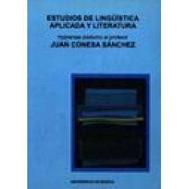 Estudios de lingüística aplicada y literatura. Homenaje póstumo al profesor Juan Conesa Sánchez - Imagen 1
