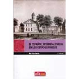 El Español, segunda lengua en los Estados Unidos. De su enseñanza como idioma extranjero en Norteamérica al bilingüismo. - Image