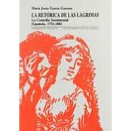 La retórica de las lágrimas. La comedia sentimental española. 1751-1802. - Imagen 1