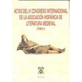 Actas VI Congreso Internacional de la Asociación Hispánica de Literatura Medieval (2 vols.) - Imagen 1