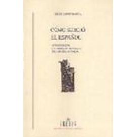 Cómo surgió el español. Introducción a la sintaxis histórica del español antiguo - Imagen 1