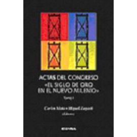 """Actas del congreso """"El Siglo de Oro en el nuevo milenio"""" 2 vols. - Imagen 1"""