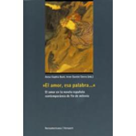 El amor, esa palabra... El amor en la novela española contemporánea de fin de milenio. - Imagen 1