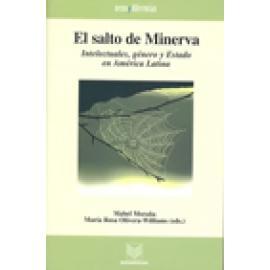 El salto de Minerva. Intelectuales, género y Estado en América Latina. - Imagen 1