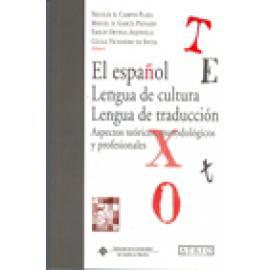 El español. Lengua de cultura, lengua de traducción. Aspectos teóricos, metodológicos y profesionales - Imagen 1