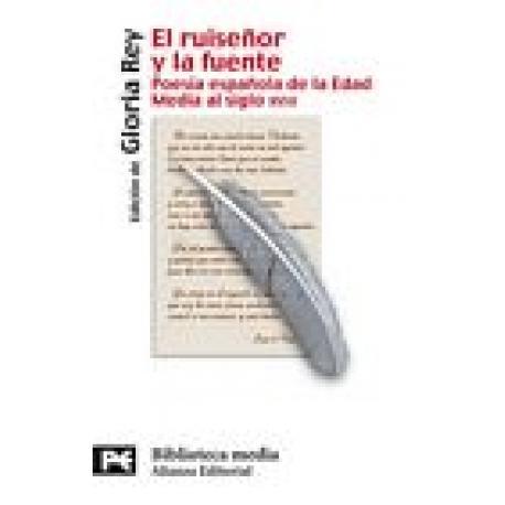 El ruiseñor y la fuente. Poesía española de la Edad Media al siglo VXIII