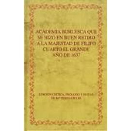 Academia burlesca que se hizo en Buen Retiro a la majestad de Filipo Cuarto el Grande. Año de 1637. - Imagen 1