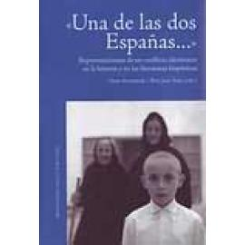 """""""Una de las dos Españas..."""" Representaciones de un conflicto identitario en la historia y en las literaturas hispánicas. Estudio"""