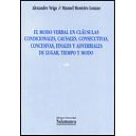 El modo verbal en cláusulas condicionales, causales, consecutivas, concesivas, finales y adverbiales de lugar, tiempo y modo -
