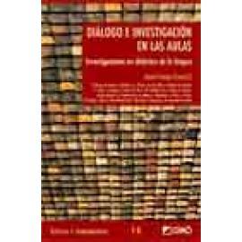 Diálogo e investigación en las aulas. Investigaciones en didáctica de la lengua - Imagen 1